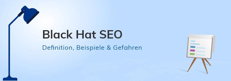Black Hat Seo Definition, Beispiele & Gefahren