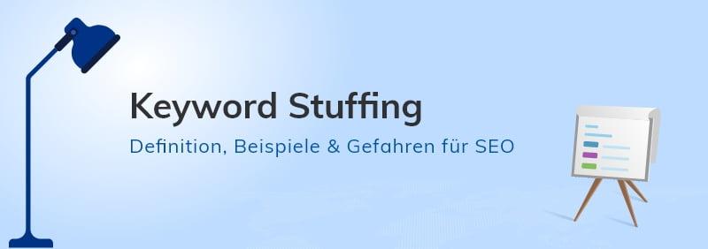Keyword Stuffing - Definition, Beispiele und Gefahren für SEO